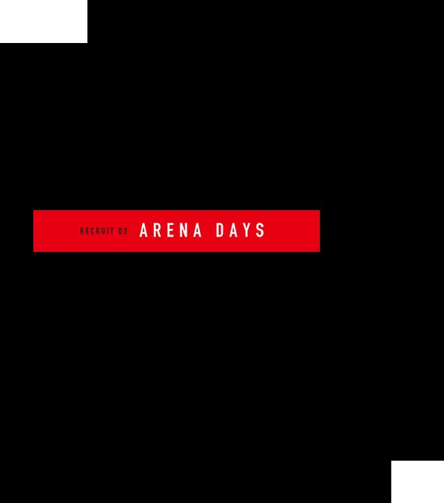 ARENA DAYS